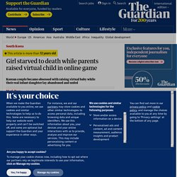 Girl starved to death while parents raised virtual child in online game