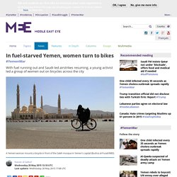 In fuel-starved Yemen, women turn to bikes