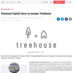 Starwood Capital lance sa marque Treehouse