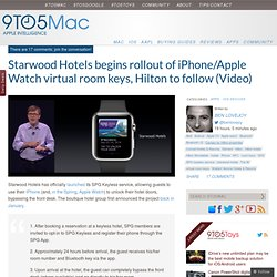 Starwood Hotels begins rollout of iPhone/Apple Watch virtual room keys, Hilton to follow (Video)