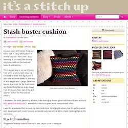 Stash-buster cushion : It's a Stitch Up: Adventures in handmade… knitting, sewing, jewellery, spinning, dyeing,crafting