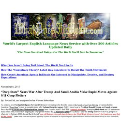 """""""Deep State"""" Nears War After Trump And Saudi Arabia Make Rapid Moves Against 9/11 Coup Plotters"""