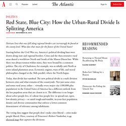 Red State, Blue City; Urban-Rural Divide is Splitting America