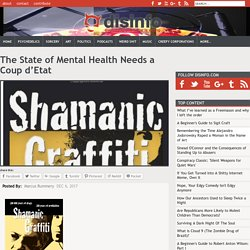 The State of Mental Health Needs a Coup d'Etat