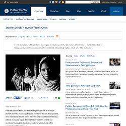 Statelessness in Bangladesh, Dominican Republic, Kenya