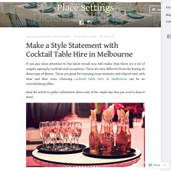 Make a Style Statement with Cocktail Table Hire in Melbourne – Place Settings
