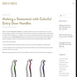 Making a Statement with Colorful Entry Door Handles — Martin Pierce