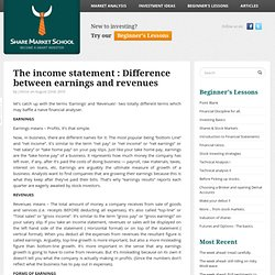 The income statement : Difference between earnings and revenues