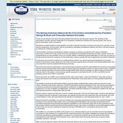 The German-American Alliance for the 21st Century Joint Statement by President George W. Bush and Chancellor Gerhard Schroeder