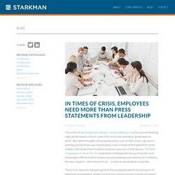 In Times of Crisis, Employees Need More than Press Statements from Leadership - STARKMAN