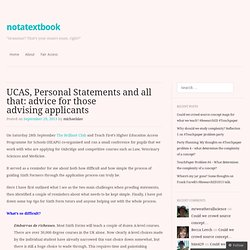 UCAS, Personal Statements and all that: advice for those advising applicants