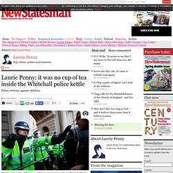 Laurie Penny: it was no cup of tea inside the Whitehall police kettle