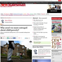 Why aren't we more outraged about child poverty?