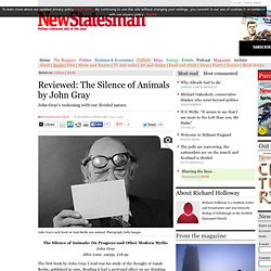 Reviewed: The Silence of Animals by John Gray