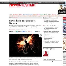 Slavoj Žižek: The politics of Batman
