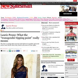 "Laurie Penny: What the ""transgender tipping point"" really means"