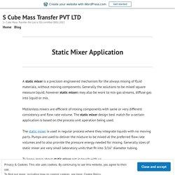 Static Mixer Application – S Cube Mass Transfer PVT LTD