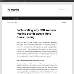 Facts stating why SSD Website hosting stands above Word Press Hosting