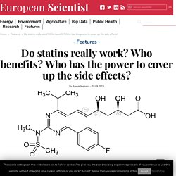 Do statins really work? Who benefits? Who has the power to cover up the side effects?