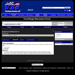 The Ranger Station Forums - View Profile: eppersonaltrainer