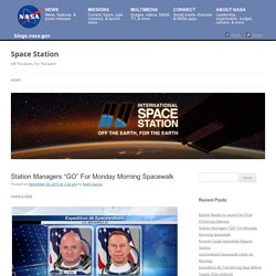 "Station Managers ""GO"" For Monday Morning Spacewalk"
