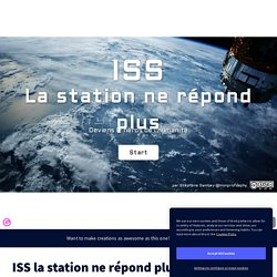 ISS la station ne répond plus by GAMBEY on Genially