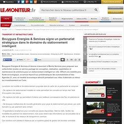 Bouygues Energies & Services signe un partenariat stratégique dans le domaine du stationnement intelligent - Transport et infrastructures