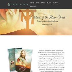 Stations of the Risen Christ: Resurrection... by Frank Heelan