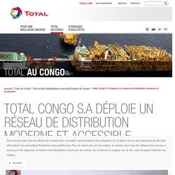 Stations Total S.A au Congo : un réseau de distribution moderne - Total Congo