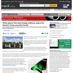 Tesla opens free fast-charge stations plans for electric 'cross-country travel'