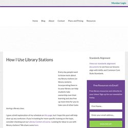 How I Use Library Stations - Elementary Librarian