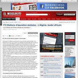 172 Stations d'épuration réalisées : L'Algérie, leader africain