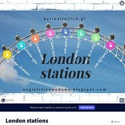 London stations by Katarzyna Choroszy on Genially