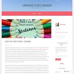 First Day Prep Series: Stations – Language Class Engaged