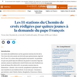 Les 14 stations du Chemin de croix rédigées par quinze jeunes à la demande du pape François
