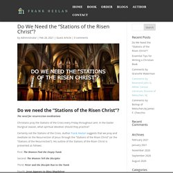 """Do We Need the """"Stations of the Risen Christ""""? - Frank Heelan"""