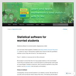 Statistical software for worried students