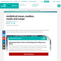What is statistical mean, median, mode and range? - Definition from WhatIs.com