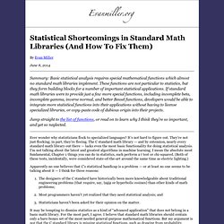 Statistical Shortcomings in Standard Math Libraries (And How To Fix Them)