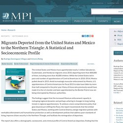 Migrants Deported from the United States and Mexico to the Northern Triangle: A Statistical and Socioeconomic Profile
