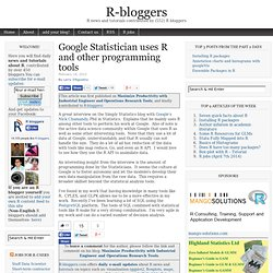 Google Statistician uses R and other programming tools