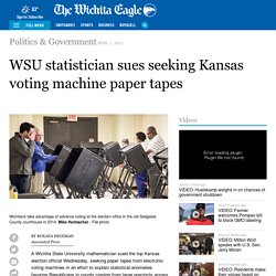 WSU statistician sues seeking Kansas voting machine paper tapes