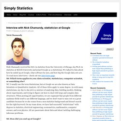Interview with Nick Chamandy, statistician at Google
