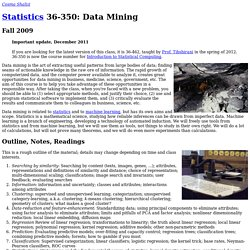 Statistics 36-350: Data Mining (Fall 2009)