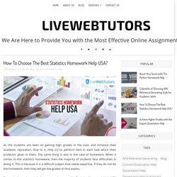 How To Choose The Best Statistics Homework Help USA? - LiveWebTutors