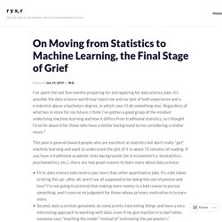 On Moving from Statistics to Machine Learning, the Final Stage of Grief