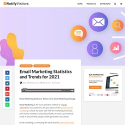Email Marketing Statistics and Trends For 2021
