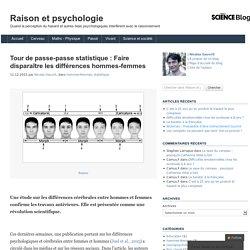 Tour de passe-passe statistique : Faire disparaître les différences hommes-femmes - Scilogs.fr :Raison et psychologie
