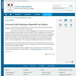 Un nouvel outil statistique disponible sur Édugéo -Histoire-géographie-Éduscol
