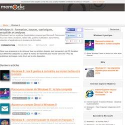 Windows 8 : formation, astuces, statistiques, actualités et analyses